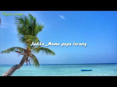Lirik Lagu Judika_mama Papa Larang