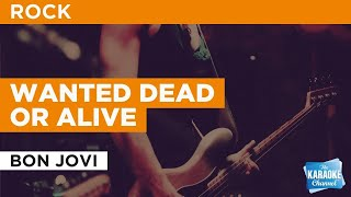 Wanted Dead Or Alive : Bon Jovi | Karaoke with Lyrics