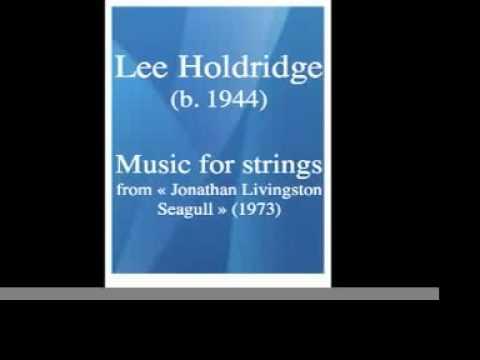 Lee Holdridge b 1944 : Music for strings from Jonathan Livingston Seagull 1973