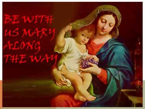Be With Us Mary Along The Way