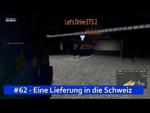 Let's Drive ETS2 #62 - Im Multiplayer alleine unterwegs nach Zürich, Schoki holen.
