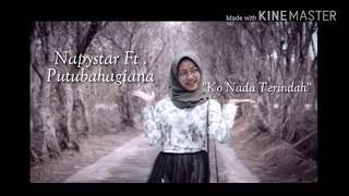 Ko Nada Terindah  - Napystar Ft. Putubahagiana