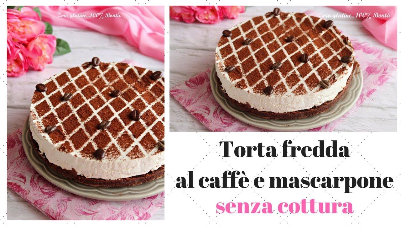 Torta Fredda Al Caffè E Mascarpone Senza Cottura Youtube