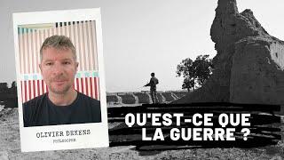 Qu'est-ce que la guerre ?, Olivier Dekens