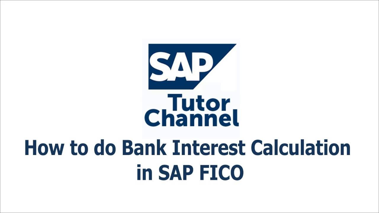 How to do Bank Interest Calculation in SAP FICO