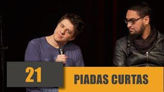 PIADAS CURTAS 21 - CIA DO STAND UP