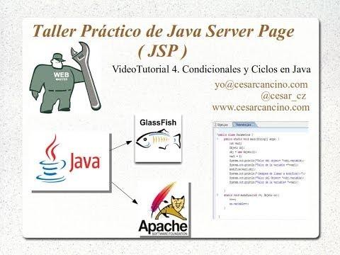 VideoTutorial 4 del Taller Práctico de Java Server Page ( JSP ). Condicionales y Ciclos en Java