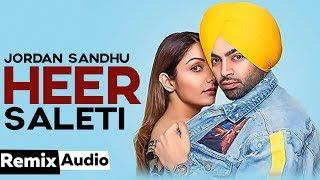 Heer Saleti Audio Remix Jordan Sandhu Sonia Maan Bunty Bains Latest Punjabi Songs 2019