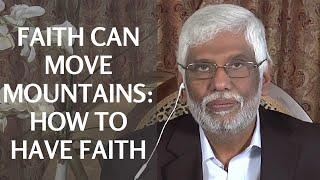 Faith Can Move Mountains: How To Have Faith