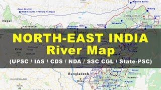 Rivers in North East India - Geography UPSC, IAS, NDA, CDS, SSC CGL