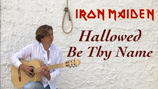 IRON MAIDEN - Hallowed Be Thy Name (Acoustic) by Thomas Zwijsen - Nylon Maiden
