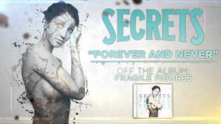 SECRETS - Forever and Never