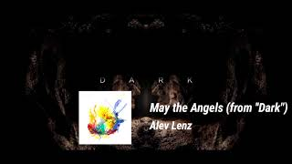 Alev Lenz - May the Angels (from ''Dark'') Soundtrack