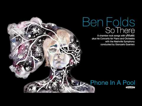Ben Folds - Phone In A Pool [So There Full Album]