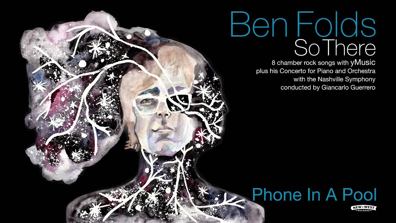 ben-folds-phone-in-a-pool-so-there-full-album-new-west-records