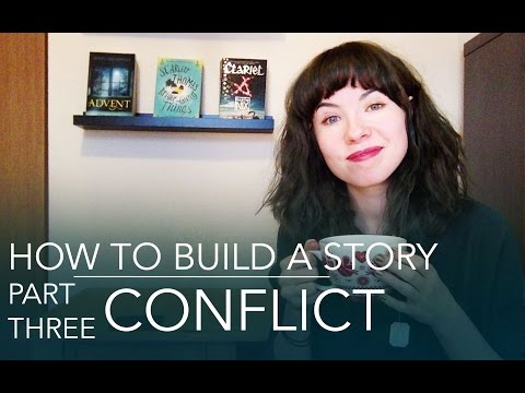 How To Build a Story | Conflict (3 of 5)
