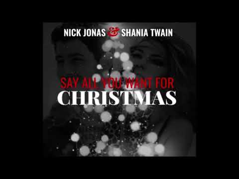 Nick Jonas, Shania Twain - Say All You Want For Christmas (Audio)