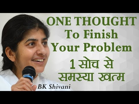 ONE THOUGHT To Finish Your Problem: BK Shivani (Hindi)