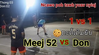 Thong vs Don ncaws pob tawb yuav nyiaj/sepak takraw 1 vs 1 /ກະຕໍ້ຫວາຍ