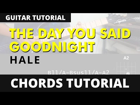 5.6 MB) Say Goodnight Chords - Free Download MP3