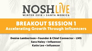 Accelerating Growth Through Influencers: A Breakout Session from NOSH Live