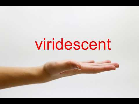How to Pronounce viridescent - American English