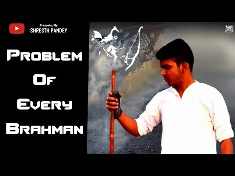 Problem Of Every Brahmin || ब्राह्मण है हम || Shresth Pandey