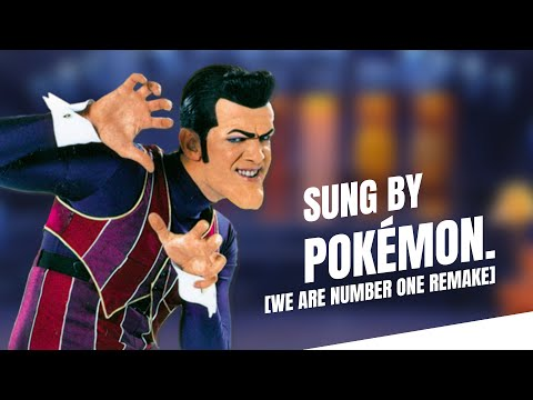 We Are Number One But Sung By Pokemon [Remake]