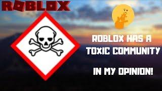 Roblox has a toxic community...
