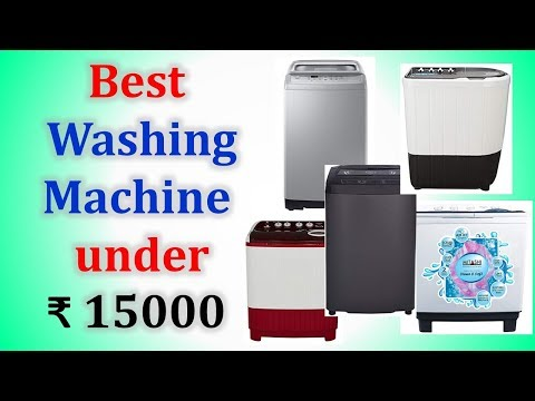 Best Washing Machine Under ₹ 15000 In India With Price 2019