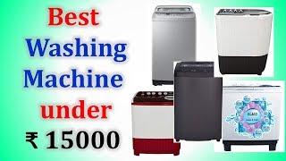 Best Washing Machine under ₹ 15000 in India with Price 2019
