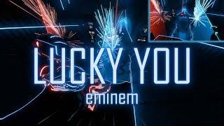 Beat Saber - Lucky You   Eminem ft. Joyner Lucas