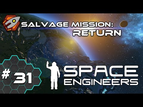 Space Engineers - Salvage Mission: Return - Episode 31