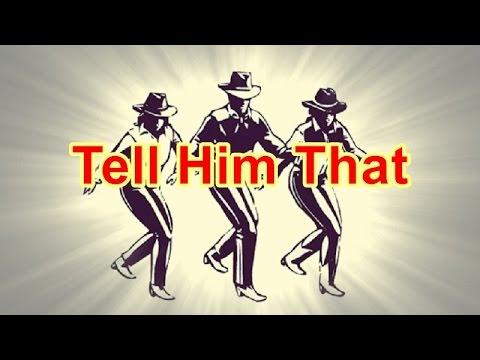 Tell Him That - Line Dance (Music)