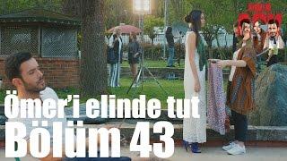 Kiralık Aşk 43. Bölüm - Ömer'i Elinde Tut