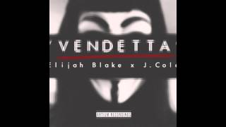 Elijah Blake Ft. J. Cole -- Vendetta