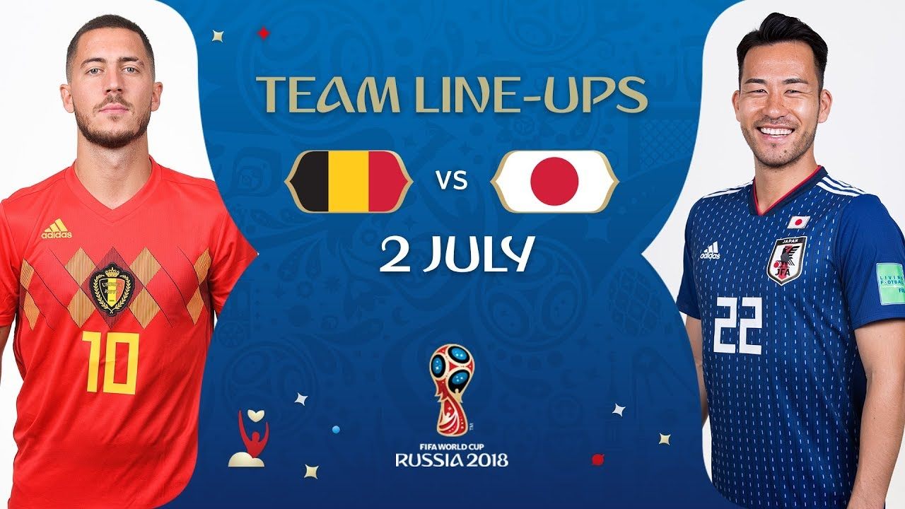 40612188d LINEUPS – BELGIUM V JAPAN - MATCH 54   2018 FIFA World Cup™ - YouTube
