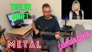 Taylor Swift - cardigan METAL COVER