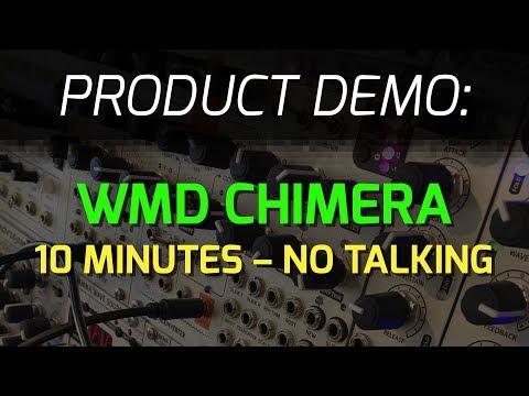 WMD Chimera - 10 minutes of sound NO TALKING