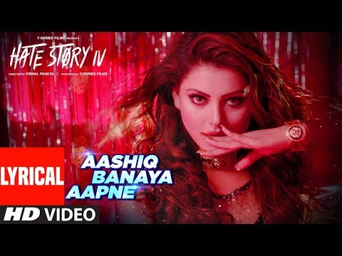 LYRICS: Aashiq Banaya Aapne Song | Hate Story IV | Urvashi R
