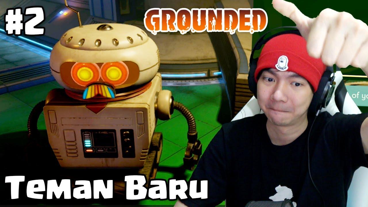 Bertemu Teman Baru - Grounded Indonesia - Part 2