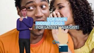 Top Naija Gossip Blogs In Nigeria For Latest Naija Gists