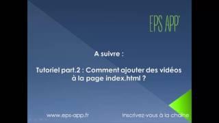eps app : ouvrir et comprendre le fonctionnement de la page index.html | part 1 HD