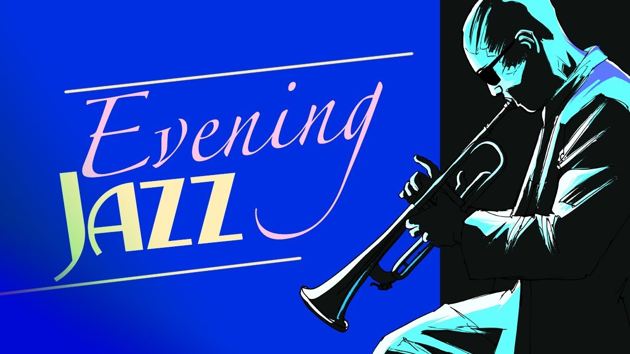 Evening Jazz Lounge After Dinner Jazz Cocktail Party Music Non Stop Night Lounge Soft Jazz Youtube
