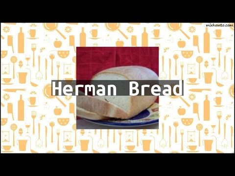 Recipe Herman Bread