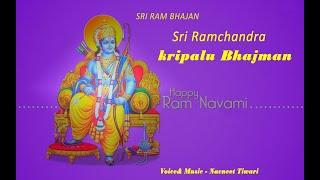 Sri Ramchandra Krupalu Bhajman | Ram Navani Special | Navneet Tiwari | Global Music Junction