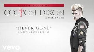 Colton Dixon - Never Gone (Capital Kings Remix/Audio)