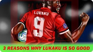 3 Reasons Why is Romelu Lukaku so good? TACTICAL ANALYSIS