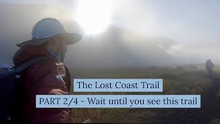 The Lost Coast Trail (2 of 4 - Wait until you see this trail)