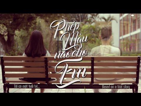 Phim Ngắn Phép Màu Nào Cho Em Based on a true story (Official Short Film)